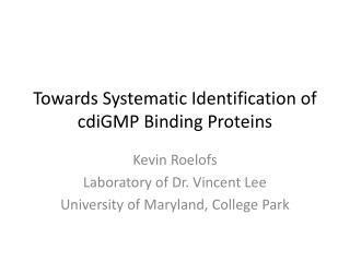 Towards Systematic Identification of  cdiGMP  Binding Proteins