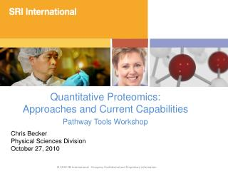 Quantitative Proteomics:  Approaches and Current Capabilities Pathway Tools Workshop