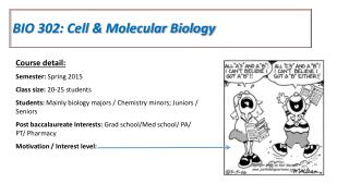 BIO 302: Cell & Molecular Biology