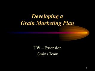 Developing a  Grain Marketing Plan