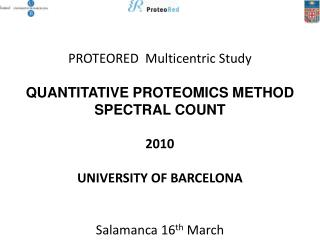 PROTEORED   Multicentric  Study QUANTITATIVE PROTEOMICS  METHOD SPECTRAL COUNT 2010