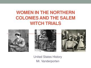 Women in the Northern Colonies and the Salem Witch Trials
