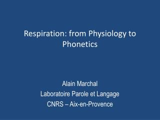 Respiration:  from Physiology  to  Phonetics