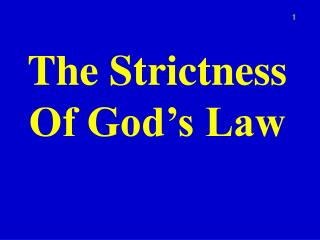 The Strictness Of God's Law
