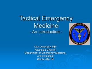 Tactical Emergency Medicine - An Introduction -