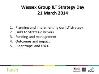 Wessex Group ILT Strategy Day 21 March 2014 Planning and implementing our ILT strategy