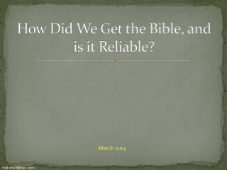 How Did We Get the Bible, and is it Reliable?