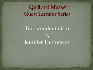 Transcendentalism by  Jennifer Thompson