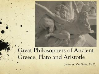 Great Philosophers of Ancient Greece: Plato and Aristotle