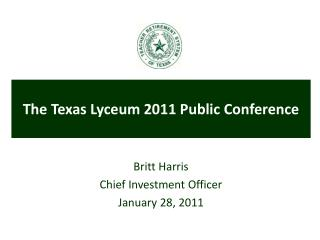 Britt Harris Chief Investment Officer January 28, 2011