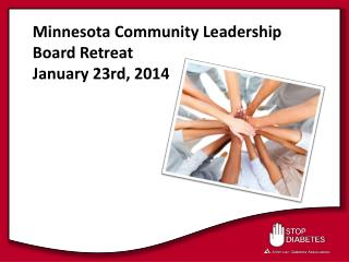 Minnesota Community Leadership Board Retreat January 23rd, 2014