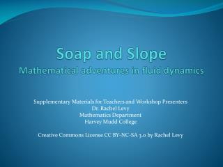 Soap and Slope     Mathematical adventures in fluid dynamics