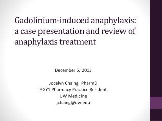 Gadolinium-induced anaphylaxis: a case presentation and review of anaphylaxis treatment