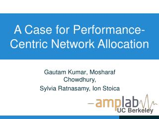 A Case for Performance-Centric Network Allocation