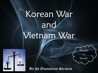 Korean War  and  Vietnam War