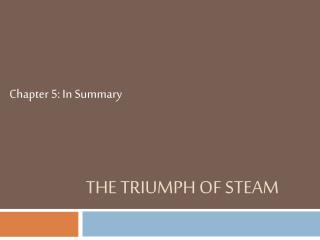 The Triumph of Steam