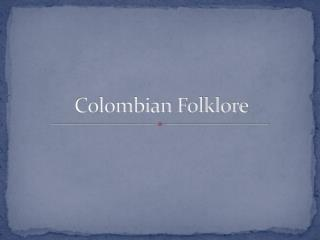 Colombian Folklore