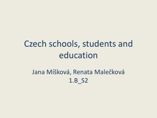 Czech schools ,  students and education