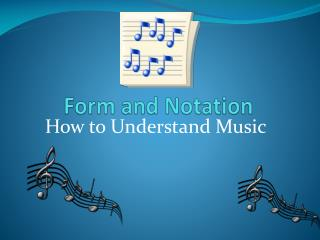 Form and Notation