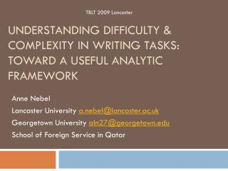 Understanding Difficulty & complexity in writing tasks:  Toward a useful analytic framework