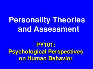 PY101: Psychological Perspectives on Human Behavior