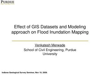 Effect of GIS D atasets and M odeling  approach on  Flood Inundation Mapping