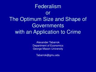 Federalism or The Optimum Size and Shape of Governments with an Application to Crime
