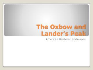 The Oxbow and Lander's Peak