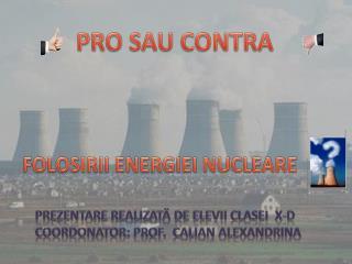 FOLOSIRII ENERGIEI NUCLEARE