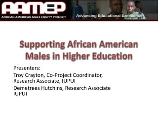 Supporting African American Males in Higher Education
