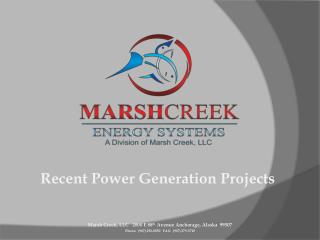 Marsh Creek, LLC   2000 E 88 th  Avenue Anchorage, Alaska  99507