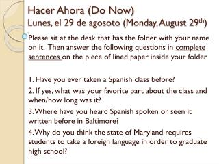 Hacer Ahora (Do Now) Lunes , el 29 de agosoto (Monday, August 29 th )