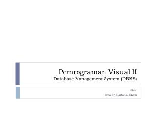 Pemrograman  Visual II Database Management System (DBMS)