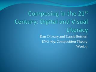 Composing in the 21 st  Century: Digital and Visual Literacy
