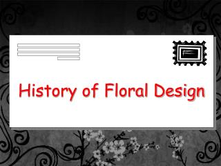 Ppt History Of Floral Design Powerpoint Presentation Id 1758861