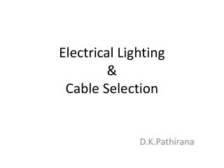 Electrical Lighting  &  Cable Selection