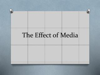 The Effect of Media