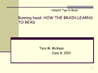 Running head: HOW THE BRAIN LEARNS TO READ