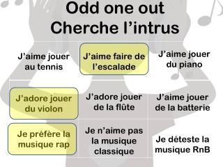 Odd one out Cherche l'intrus
