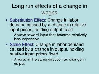 Long run effects of a change in wages