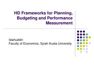 HD Frameworks for Planning, Budgeting and Performance Measurement