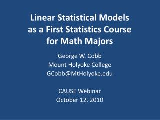 Linear Statistical Models as a First Statistics Course for Math Majors