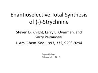 Enantioselective  Total Synthesis of (-)-Strychnine