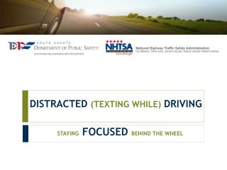 DISTRACTED  (TEXTING WHILE)  DRIVING