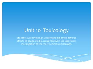 Unit 10 	Toxicology