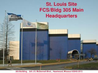 St. Louis Site FCS/Bldg 305 Main Headquarters