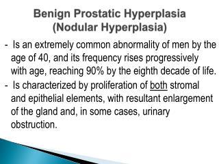 Benign Prostatic Hyperplasia (Nodular Hyperplasia)