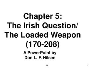 Chapter 5: The Irish Question/ The Loaded Weapon (170-208)