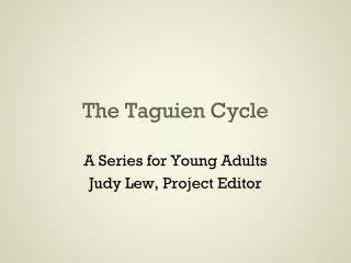 The  Taguien  Cycle