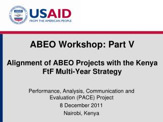 ABEO  Workshop: Part V Alignment of ABEO Projects with the Kenya  FtF  Multi-Year  Strategy